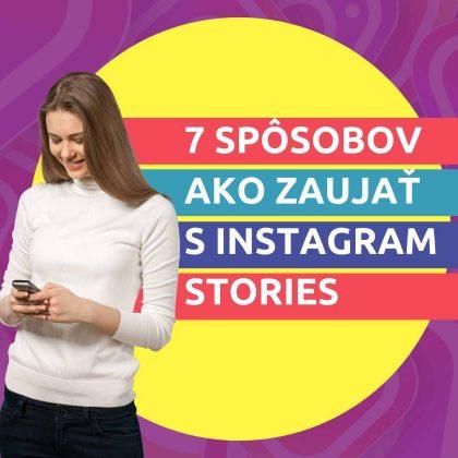 7 spôsobov ako zaujať s Instagram stories