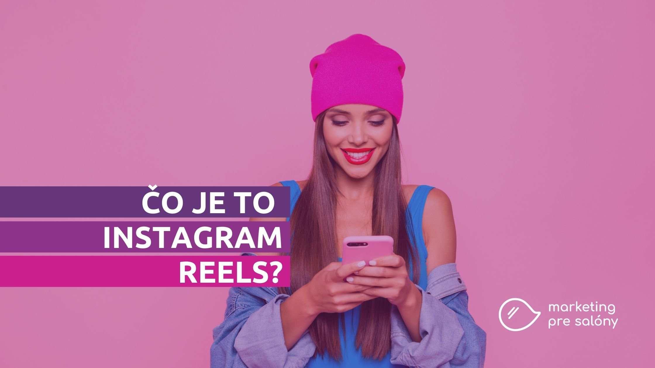 Čo je to Instagram reels - článok na Marketing pre salóny