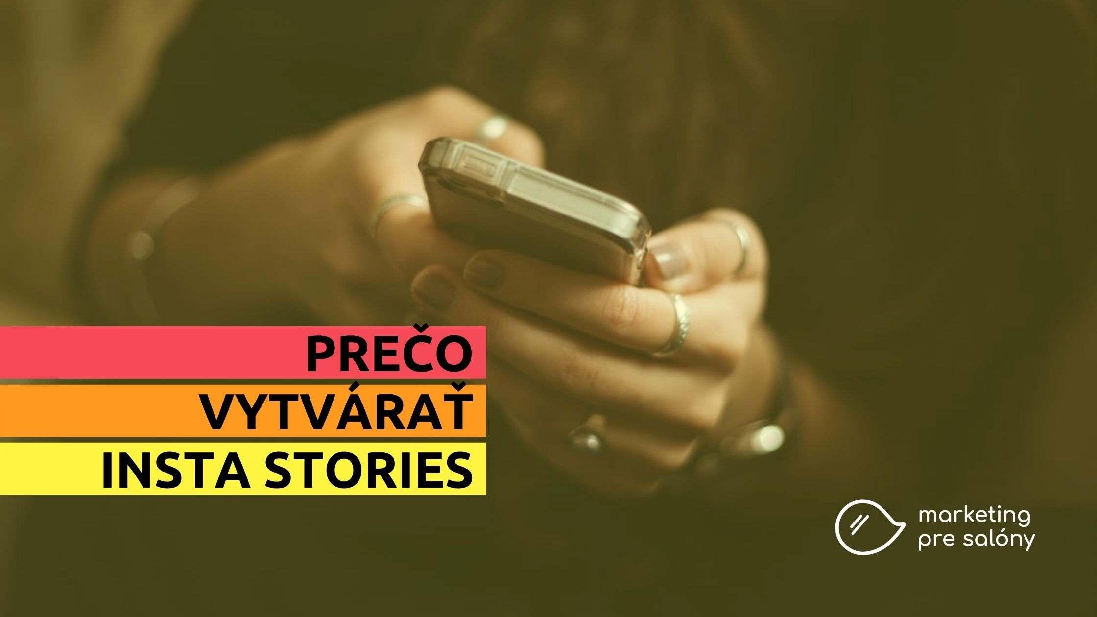 Prečo vytvárať Instagram stories - Marketing pre salóny