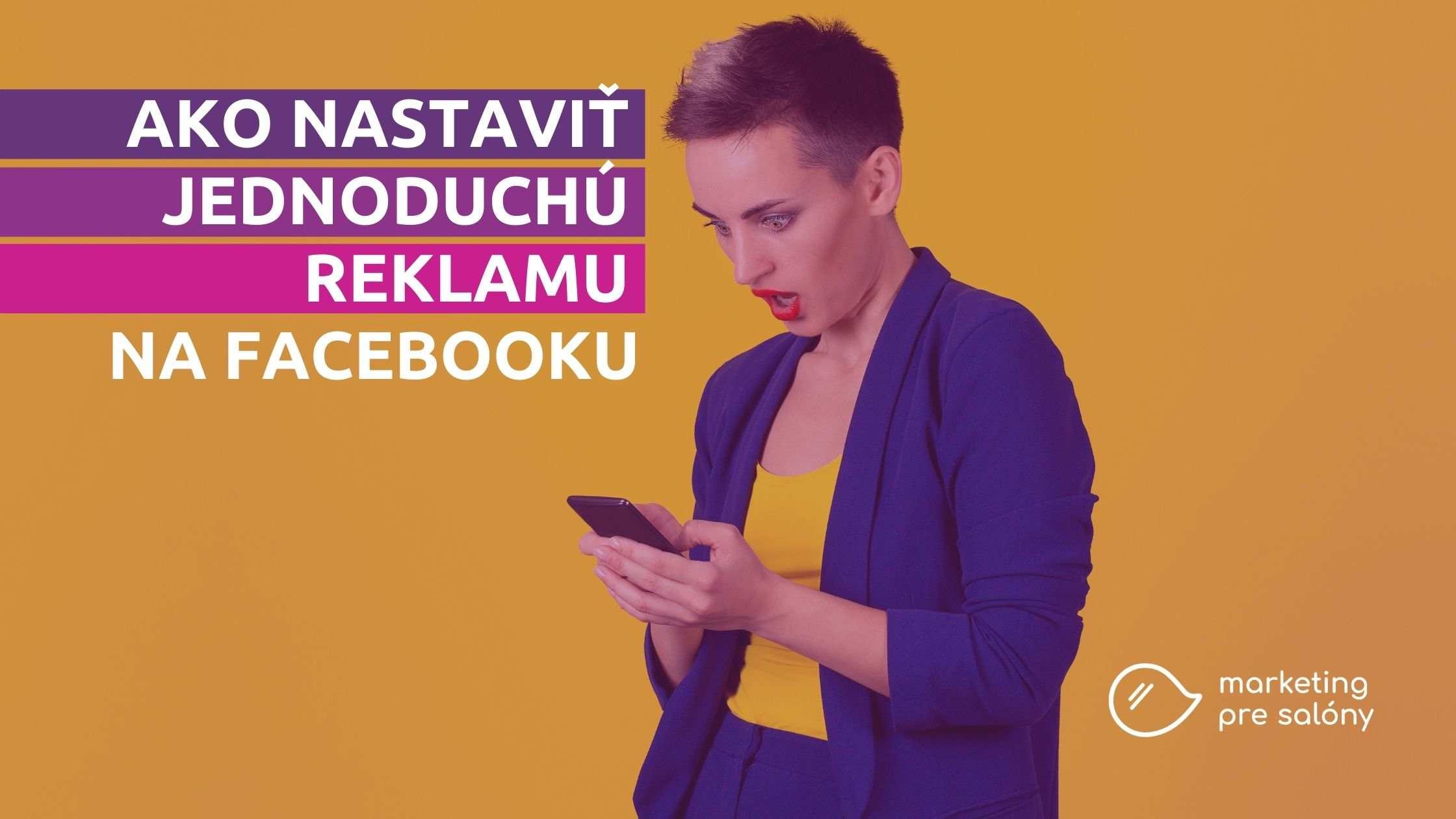 Ako nastaviť reklamu na facebooku? Návod