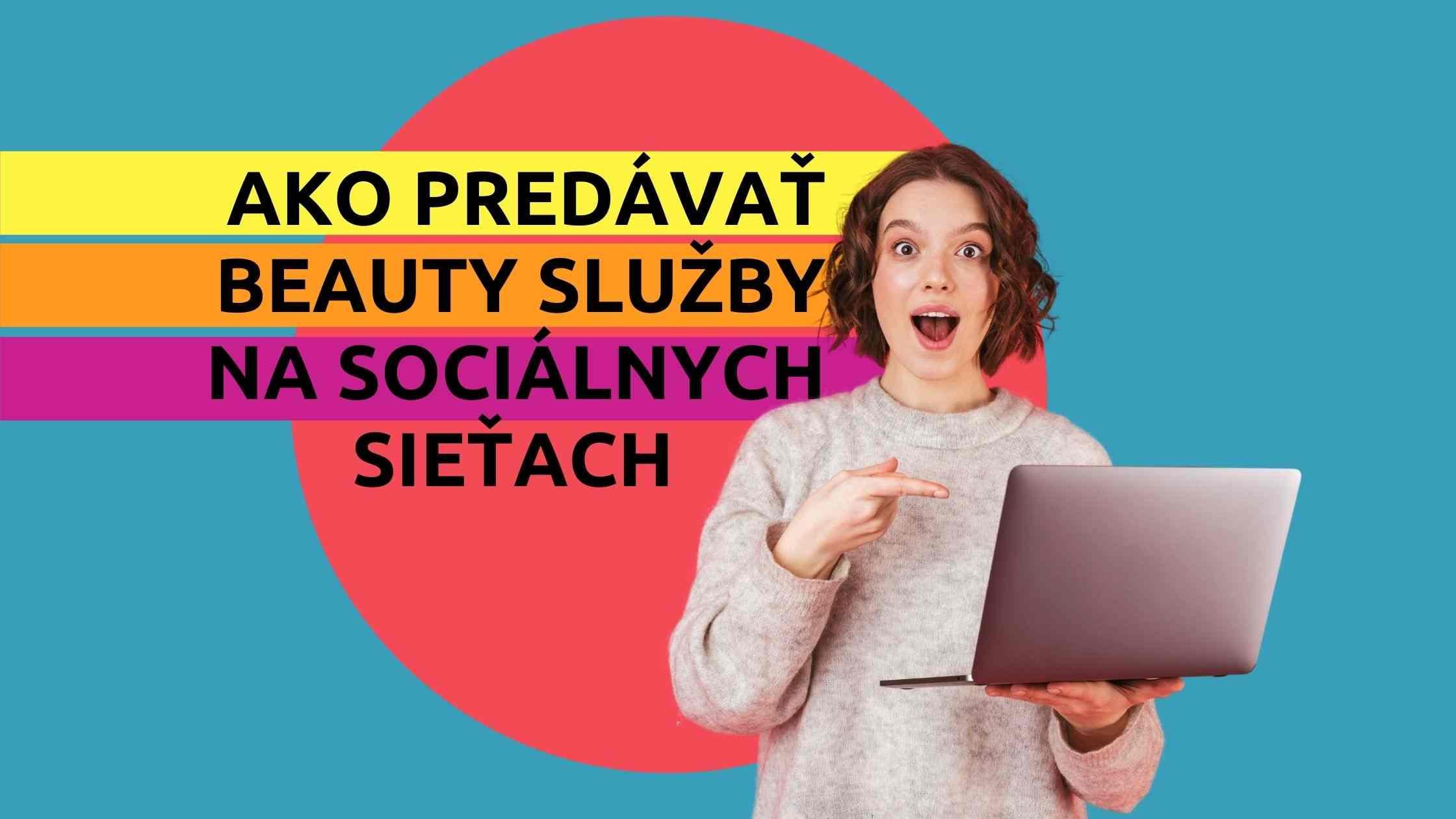 Článok na Marketing pre salóny - Ako predávať beauty služby na sociálnych sieťach