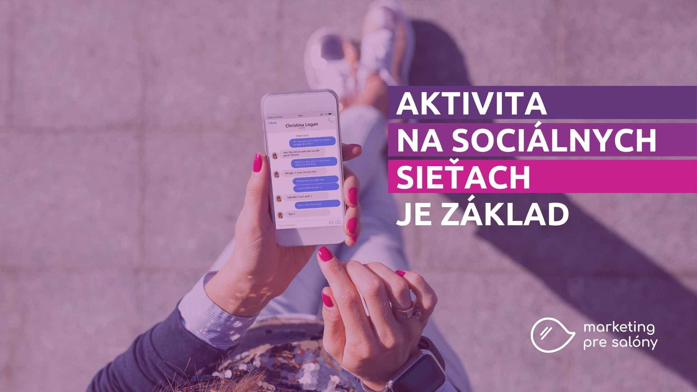 Musíte byť aktívni na sociálnych sieťach