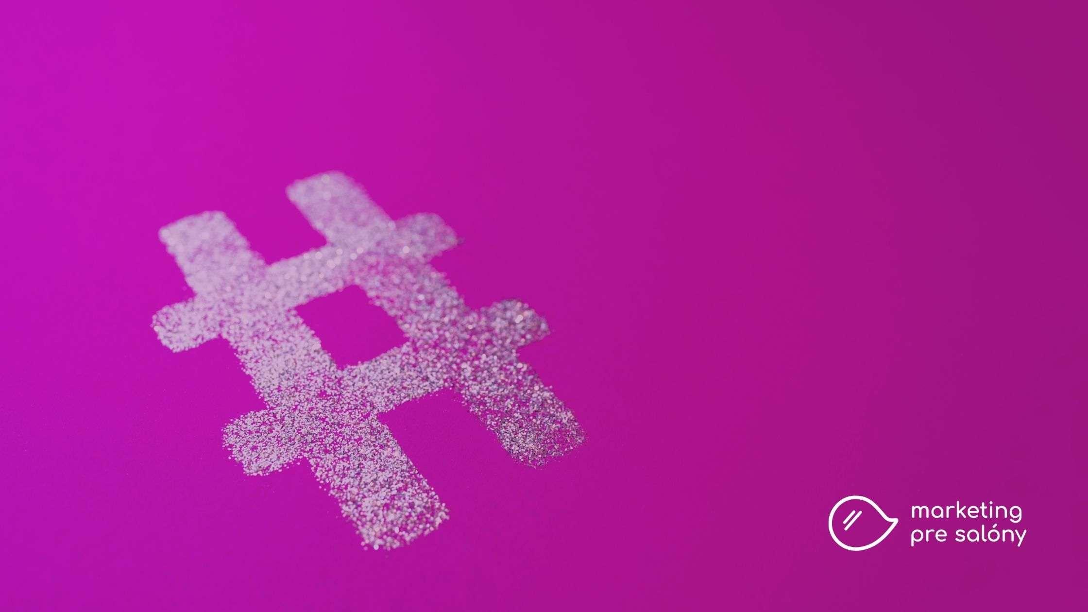 Čo je hashtag - Marketing pre salóny