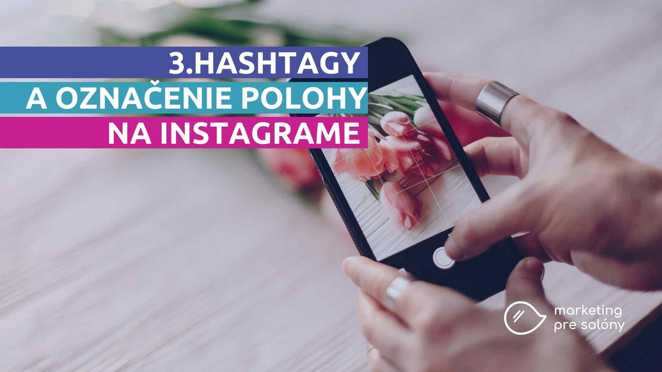 Hashtagy a poloha na Instagrame vám môžu pomôcť zviditeľniť sa