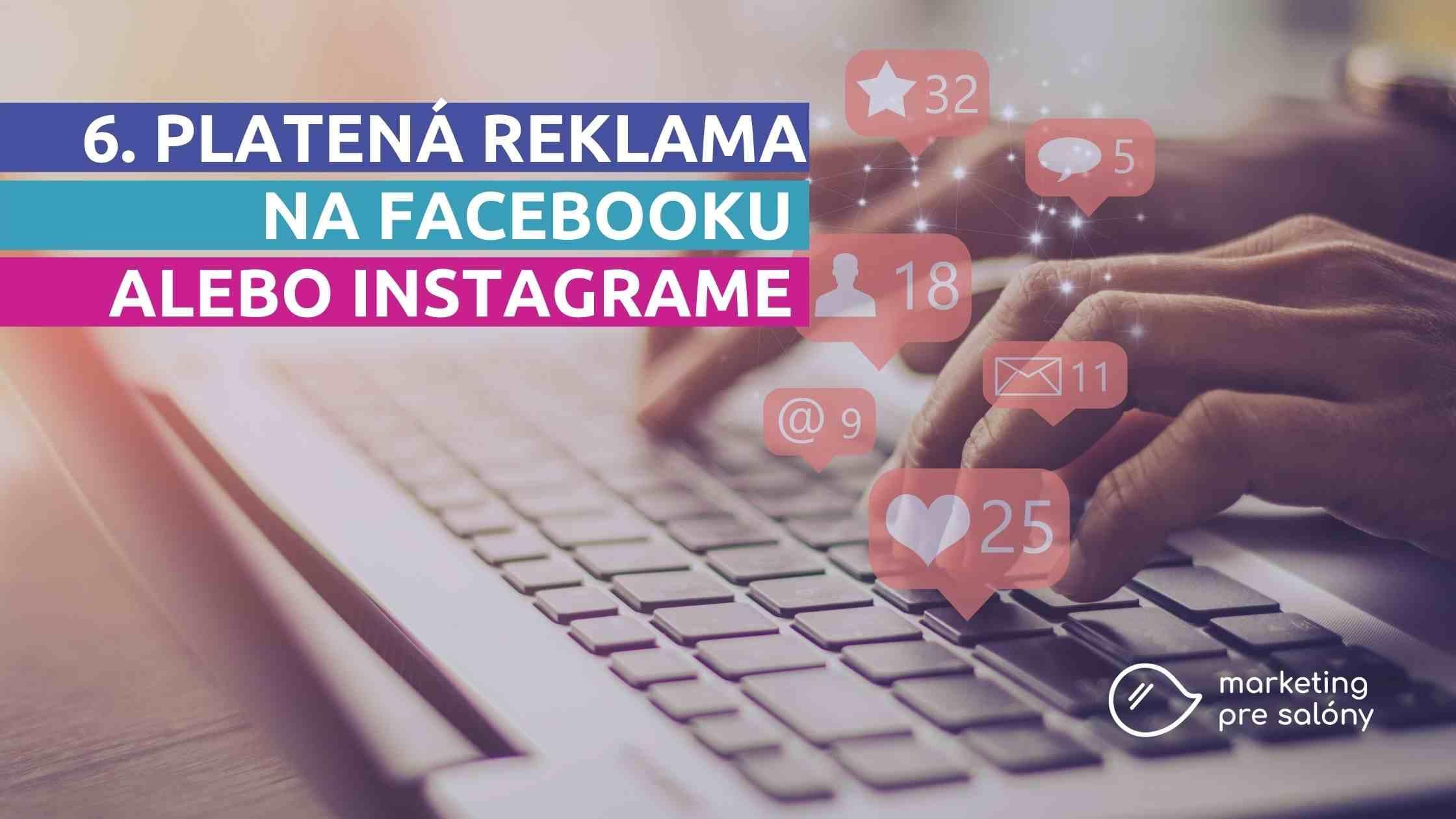Ako na platenú reklamu na Facebooku a Instagrame