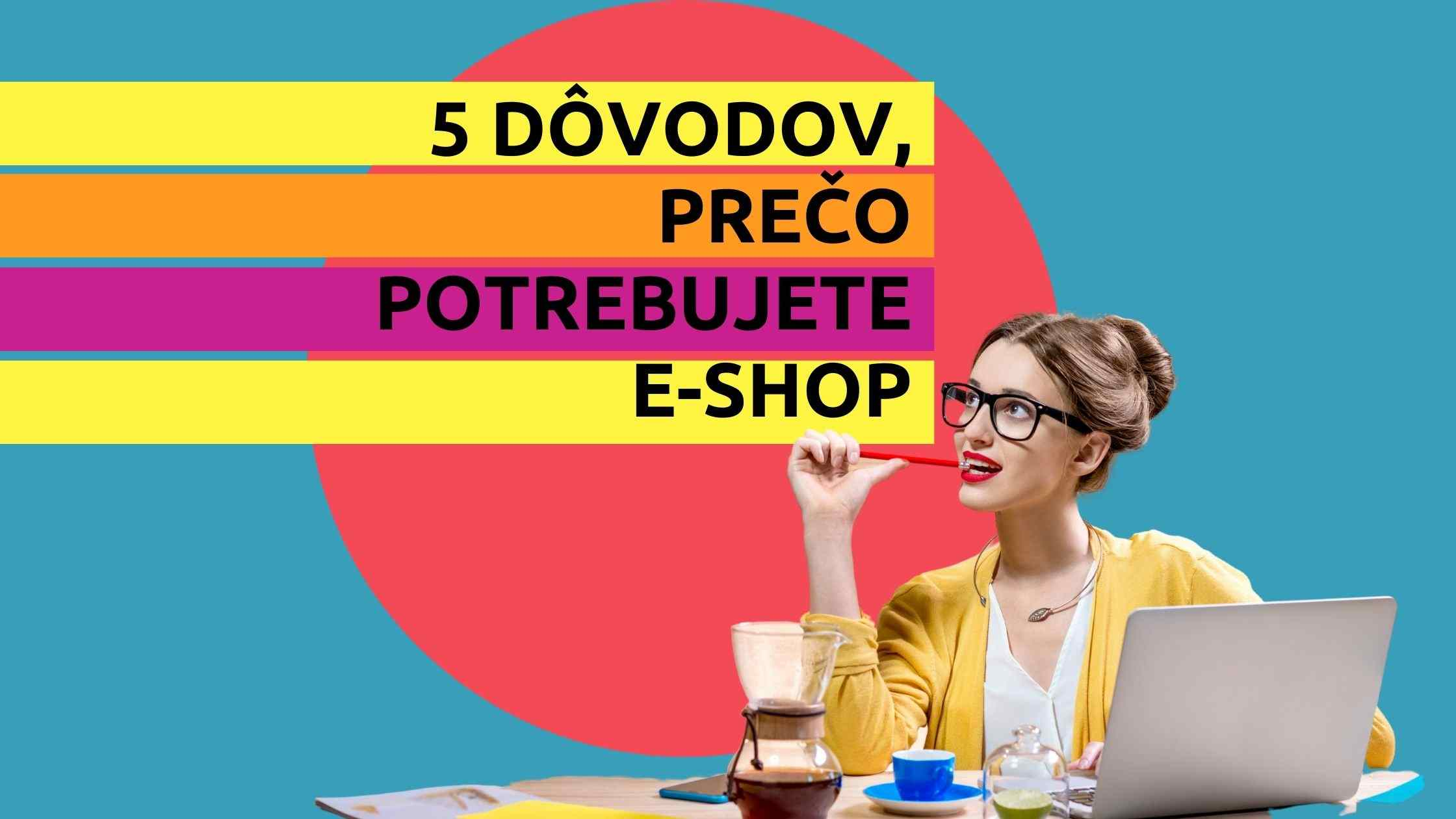 Článok na Marketing pre salóny - 5 dôvodov prečo potrebujete e-shop