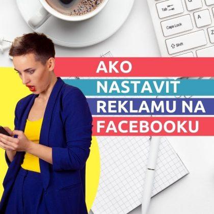 Ako nastaviť reklamu na Facebooku