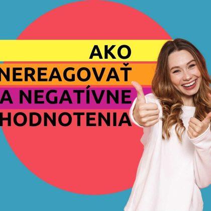 Ako (ne)reagovať na negatívne hodnotenia