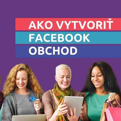 Ako jednoducho vytvoriť Facebook obchod