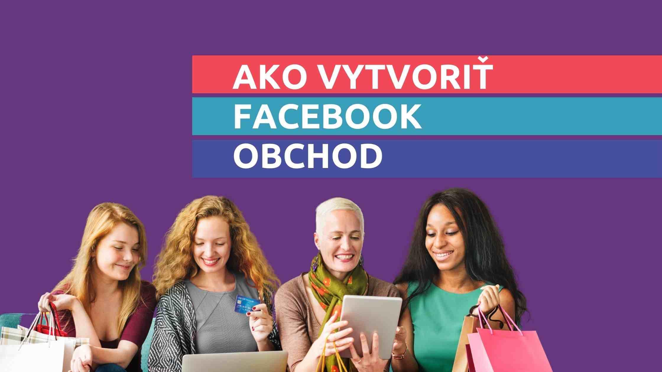 Návod na Marketing pre salóny - ako si ytvoriť facebook obchod