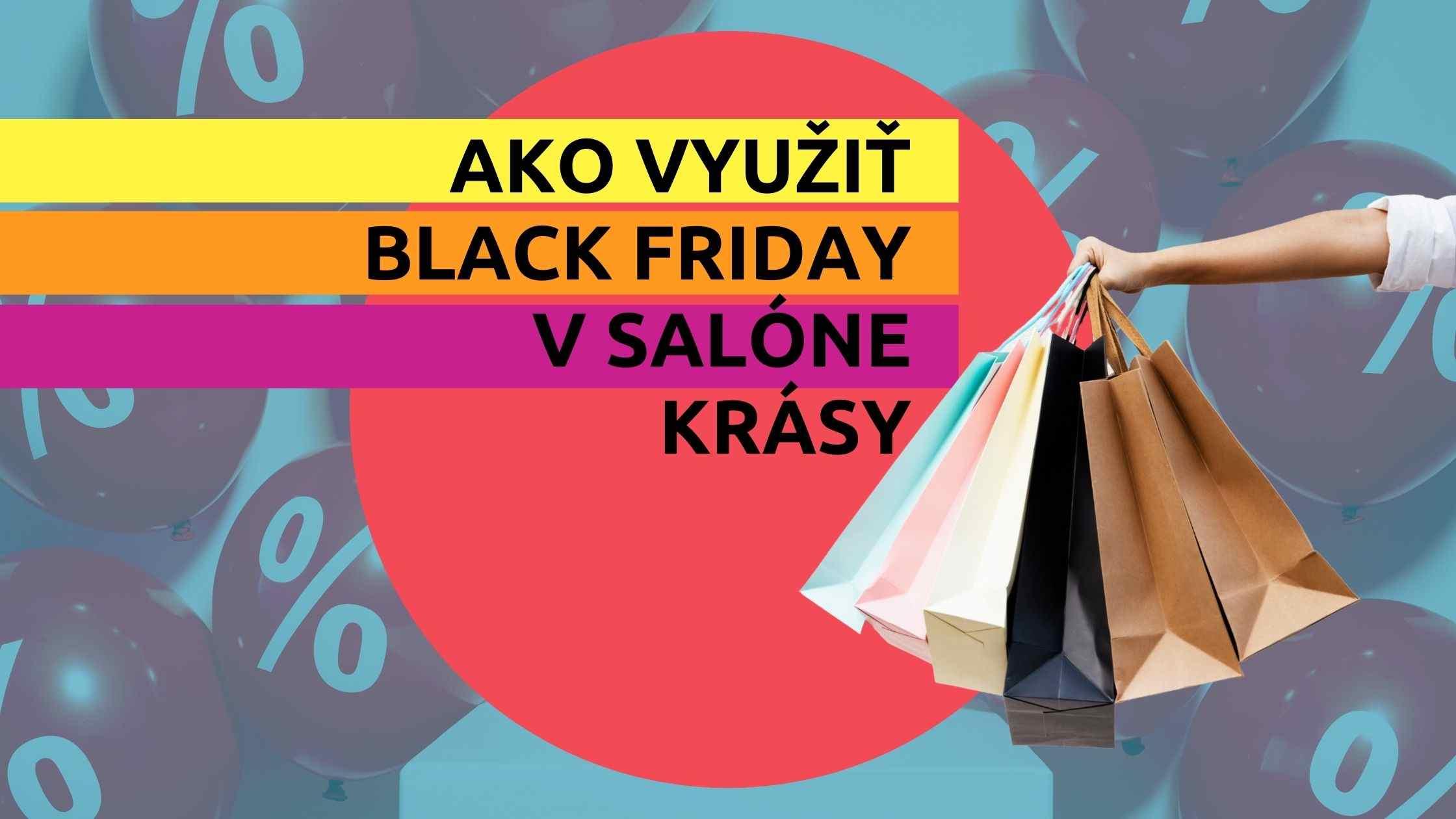Článok na Marketing pre salóny - Ako využiť Black Friday