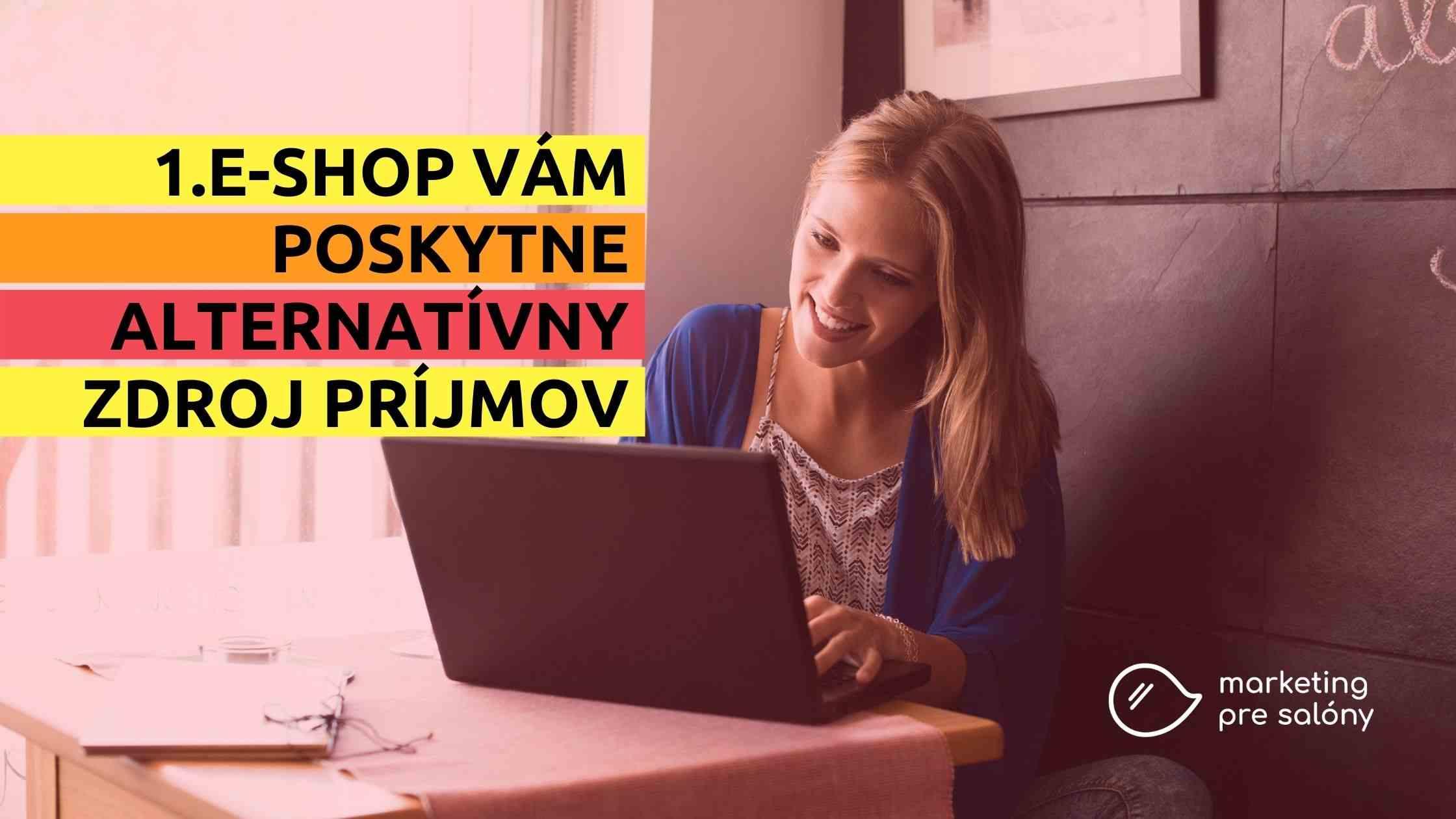 E-shop vám poskytne alternatívny zdroj príjmov, aj keď je váš salón zatvorený