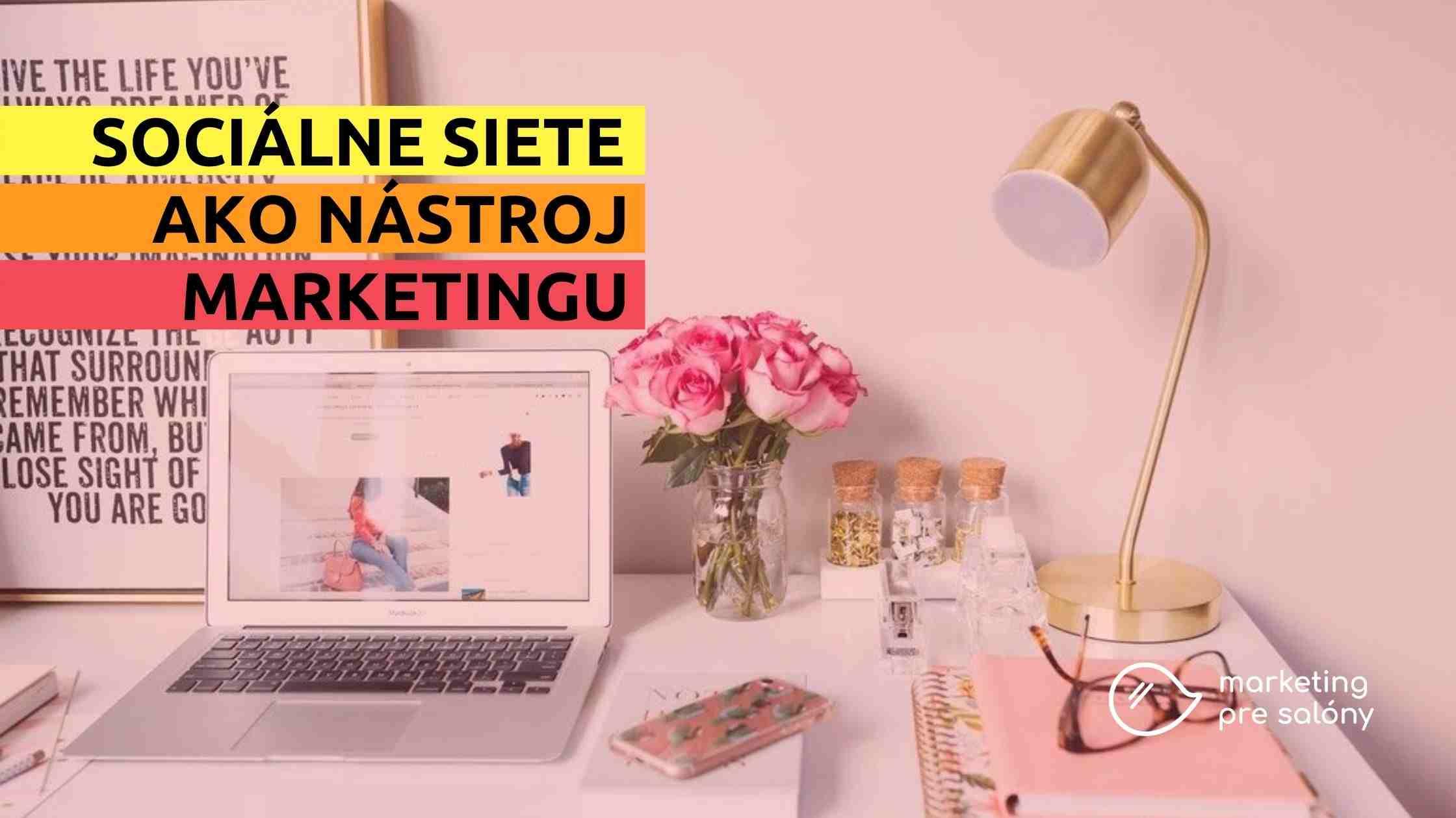 Marketing pre salóny - sociálne siete ako nástroj marketingu