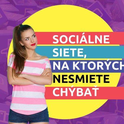 Sociálne siete, na ktorých nesmiete chýbať