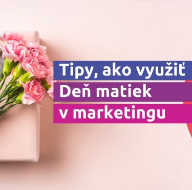 Tipy, ako využiť Deň matiek v marketingu