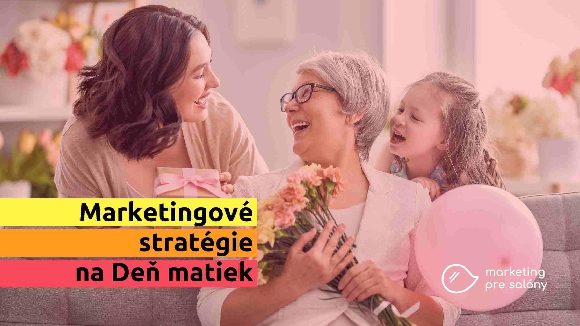 Tipy na marketingové stratégie pre Deň matiek