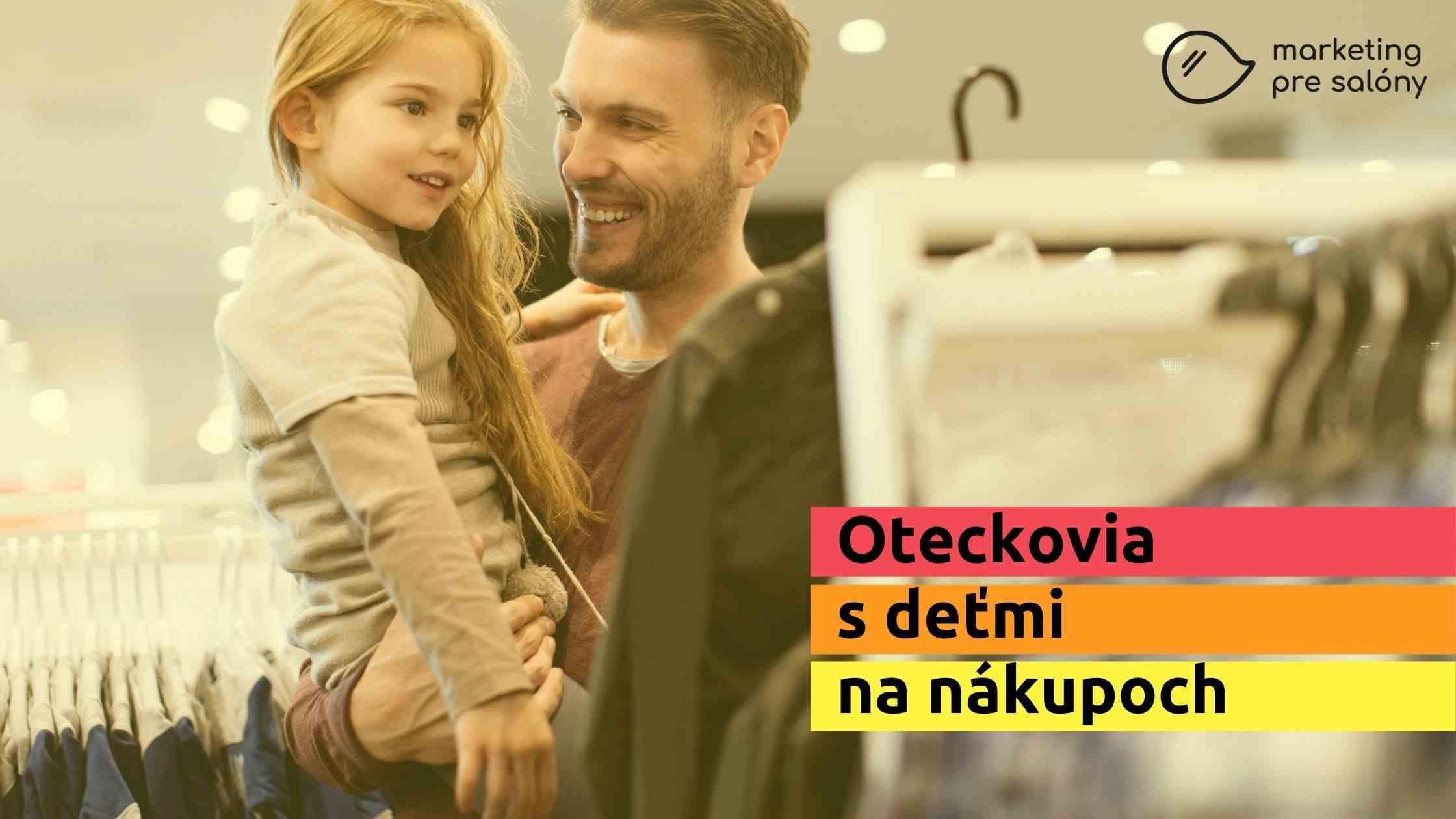 Oteckovia, ktorí nakupujú darčeky s deťmi