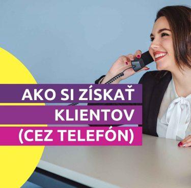 Ako si získať klientov (cez telefón)