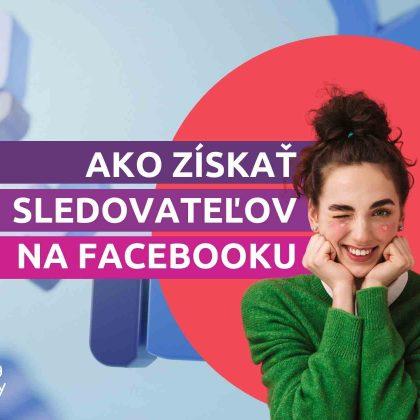 12 tipov ako získať sledovateľov na Facebooku